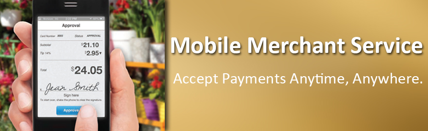 Mobile Merchant Service. Accept Payments Anytime, Anywhere.
